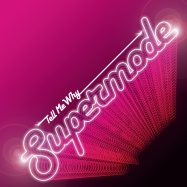 Supermode - Tell Me Why (by Bronski Beat)