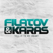Filatov & Karas - Tell It To My Heart (by Taylor Dayne)