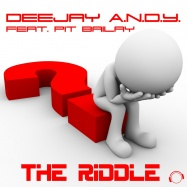 DeeJay A.N.D.Y., Pit Bailay - The Riddle (by Nik Kershaw)